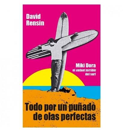 Alles für eine handvoll perfekten wellen: Miki Dora